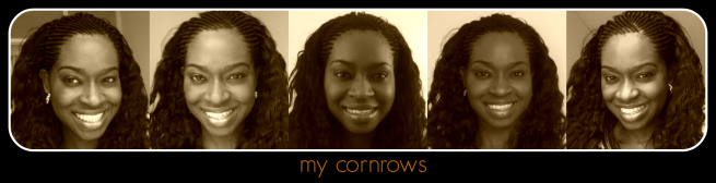 my cornrows