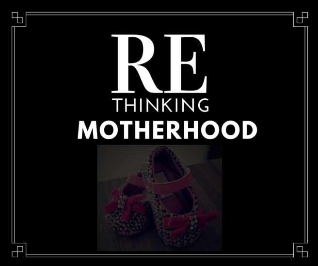 Rethinking Motherhood