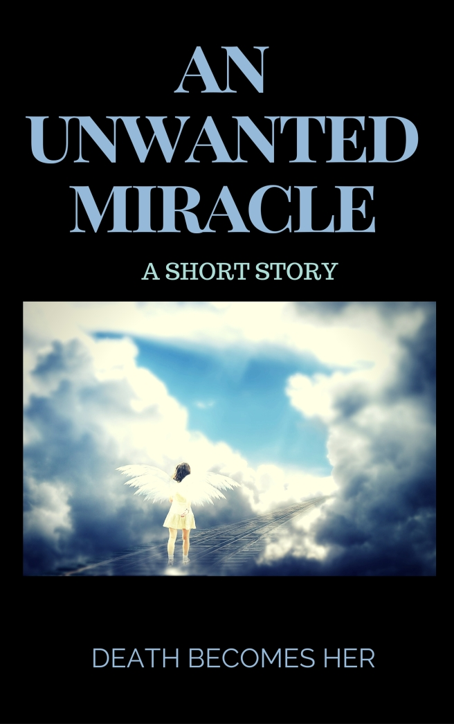 unwanted miracle